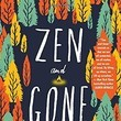 Zen And Gone